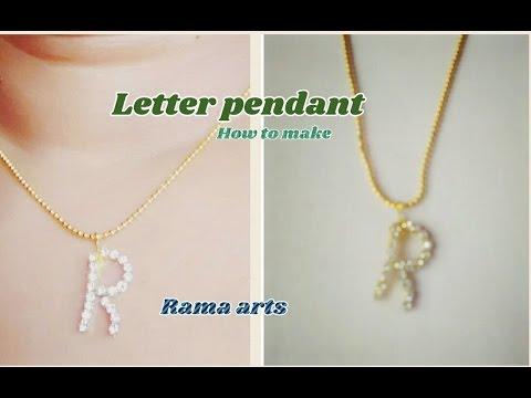 Letter pendant - How to make letter pendant   jewellery tutorials