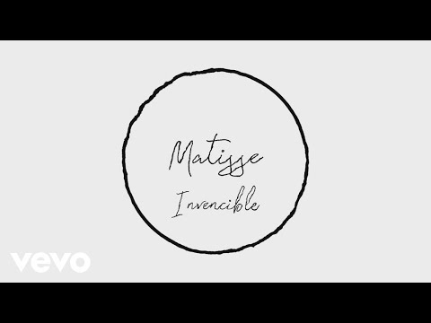 Matisse - Invencible (Lyric Video)