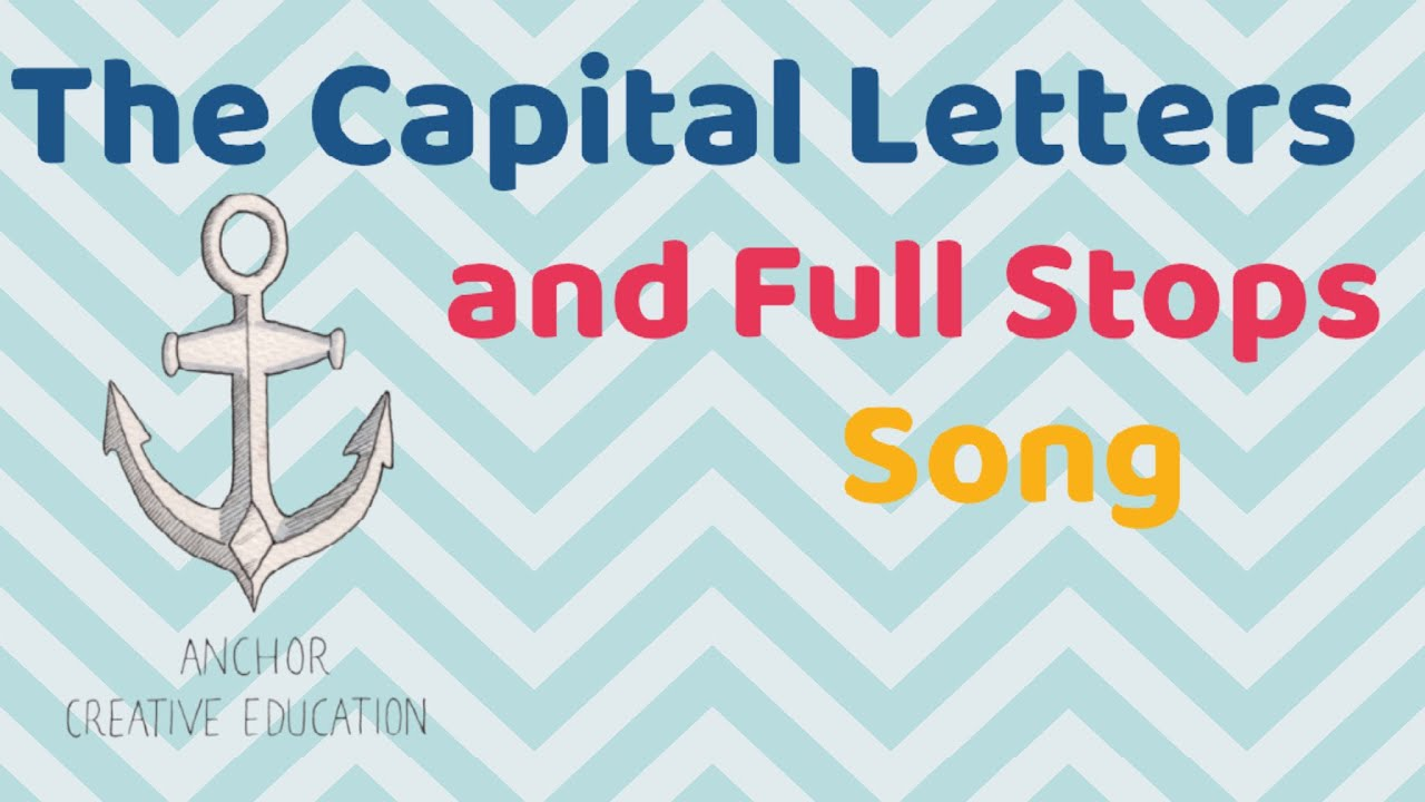 hight resolution of The Capital Letters and Full Stops Song (A MUST for any KS1 class!) -  YouTube