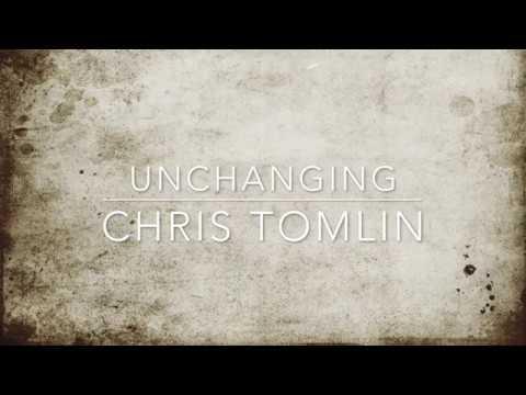 Chris Tomlin - Unchanging (Lyrics)