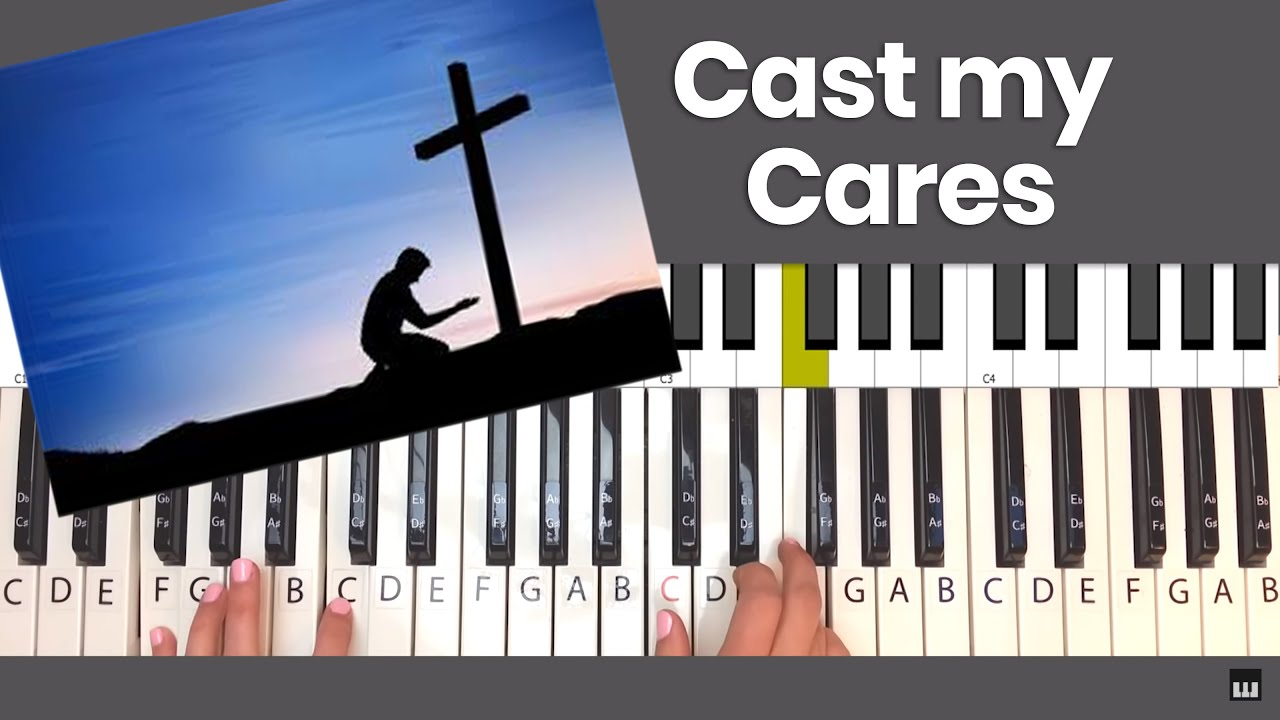 How to Play Cast my Cares on Piano   Piano Tutorial and Lyrics