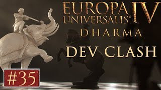 EU4 - Paradox Dev Clash - Episode 35 - Dharma