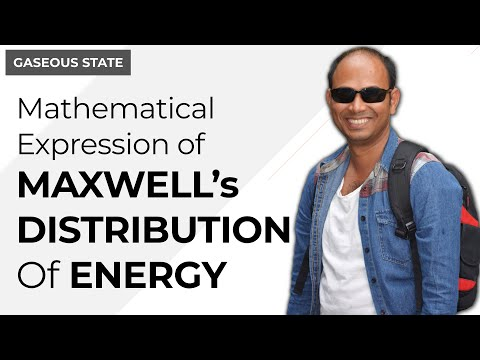 Mathematical expression of Maxwell distribution of energy.  - Gaseous State