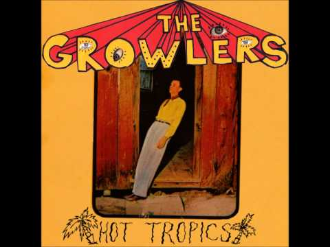 The growlers hot tropics full album