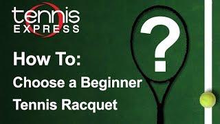 How to Choose a Beginner Racquet | Tennis Express