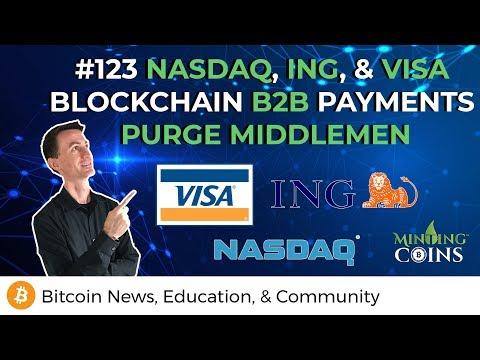#123 NASDAQ, ING, & VISA Blockchain B2B Payments Purge Middlemen