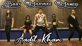 Baby Marvake Maanegi - Raftaar | Choreography Aadil Khan | Remo D'souza | Bollywood | Dancehall