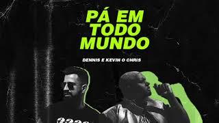 Dennis e Kevin O Chris - Pa Em Todo Mundo