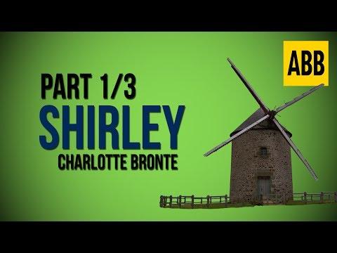 SHIRLEY: Charlotte Bronte - FULL AudioBook: Part 1/3
