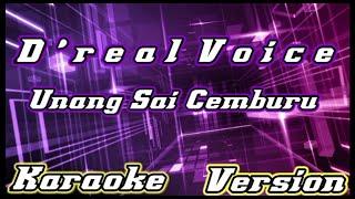 ( Karaoke Lirik ) D'Real Voice - Unang Sai Cemburu