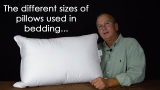 The different sizes of pillows for bedding