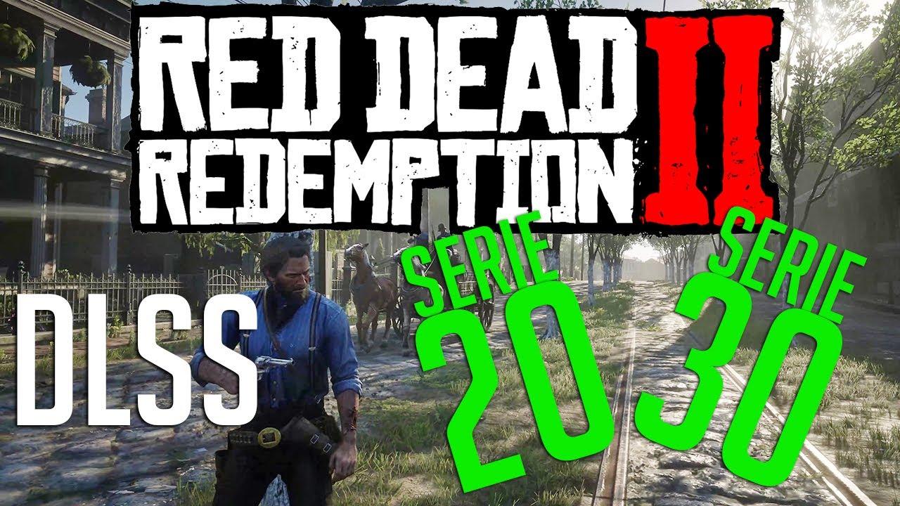 ¡Red Dead Redemption 2 pruebas con DLSS en la serie 20 y 30 de Nvidia!