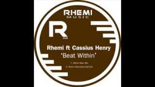 RHEMI feat CASSIUS HENRY beat within (Main Mix)