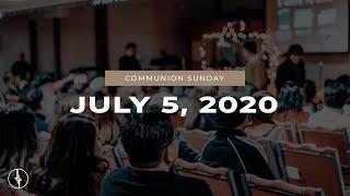 July 5, 2020 | Communion Sunday | Crossroads Christian Center, Daly City