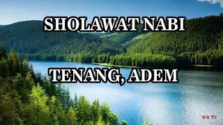 Sholawat Nabi Tenang Adem  Enak Didengar