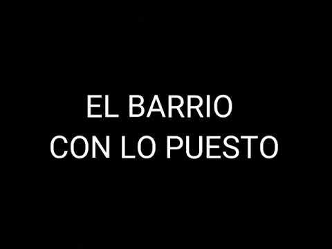 El Barrio - Con lo puesto (letra)