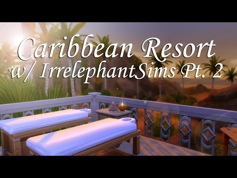 The Sims 4 | Speed Build: Caribbean Resort w/ IrrelephantSims Pt. 2