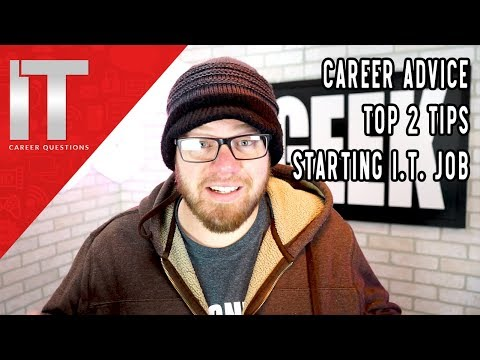 Career Advice: Top 2 Tips When Starting a Job in IT - I.T. Careers
