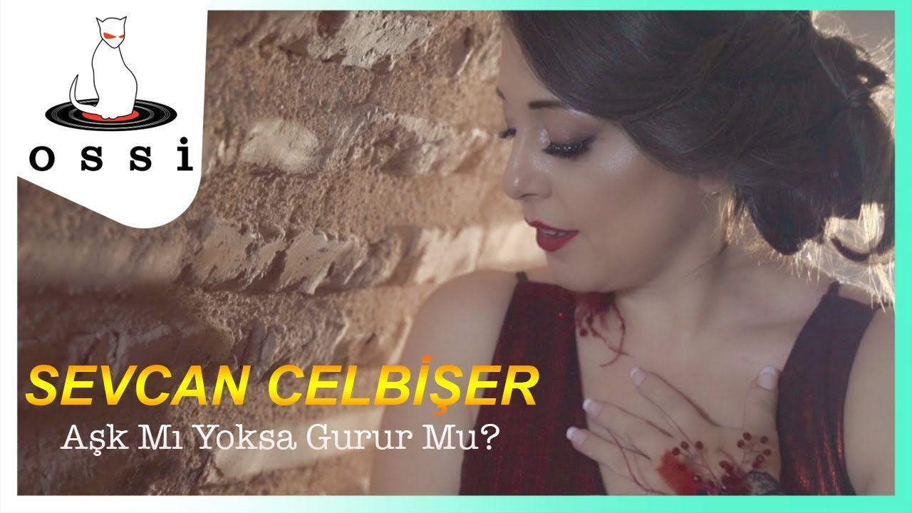 Sevcan Celbişer - Aşk Mı Yoksa Gurur Mu?