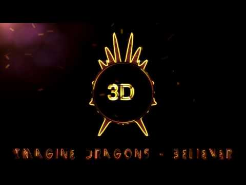 Imagine Dragons  Believer  3D Release