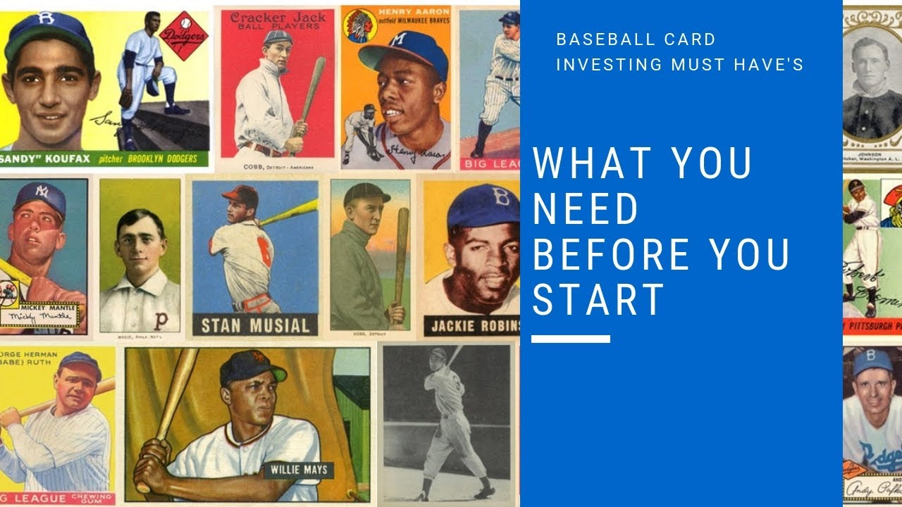 What You Need When You Are Collecting And Investing In Baseball Cards