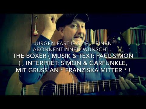 The Boxer ( Musik & Text: Paul Simon ), hier interpretiert von Jürgen Fastje !