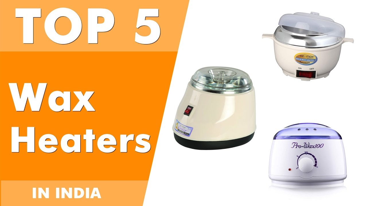 Best Wax Heaters in India with Price 2019