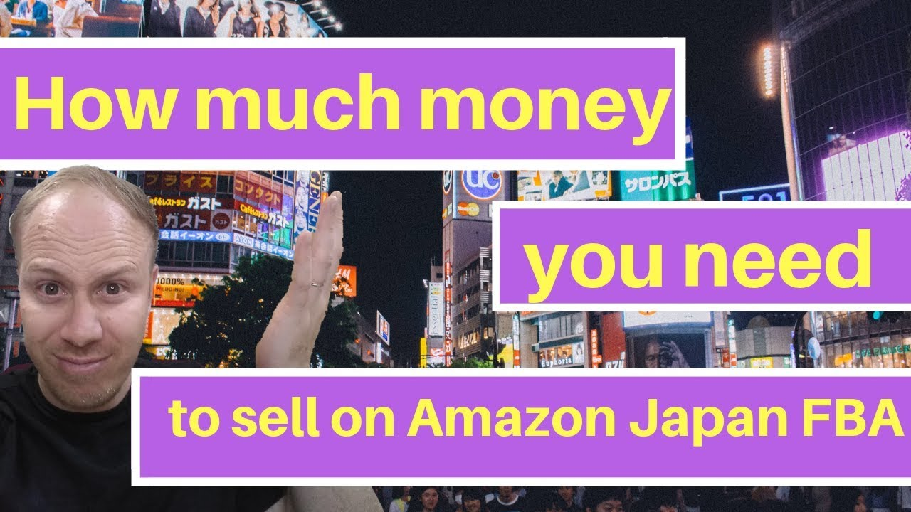 How much money you need to start selling on Amazon Japan FBA