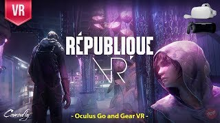 République VR   First impression. AAA quality game for the Oculus Go and Gear VR