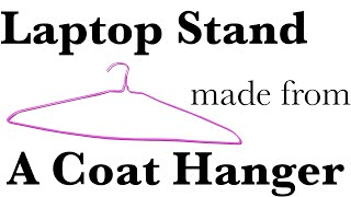 【diy】laptop Stand Made From A Coat Hanger