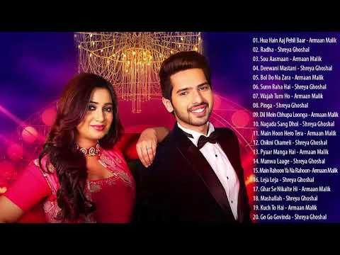 Armaan Malik And Shreya Ghoshal New Songs Collection - Latest Hindi Songs 2019 -  Indian Music 2019