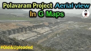 Polavaram project Aerial View in Google Maps