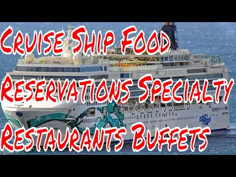 Cruise Ship Food Reservations Specialty Restaurants Buffets