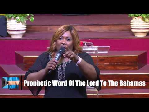 PROPHETIC WORD OF THE LORD FOR THE BAHAMAS/2017 ELECTION - PROPHETESS MATTIE NOTTAGE