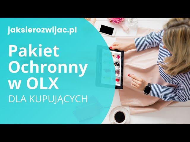Pakiet ochronny w OLX 🛒Czym jest i jak korzystają na nim kupujący❓