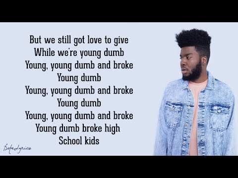 Khalid - Young Dumb & Broke (Lyrics)