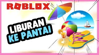 ROBLOX INDONESiA | TO YUK Beach!! There ARE MANY NEW 😍
