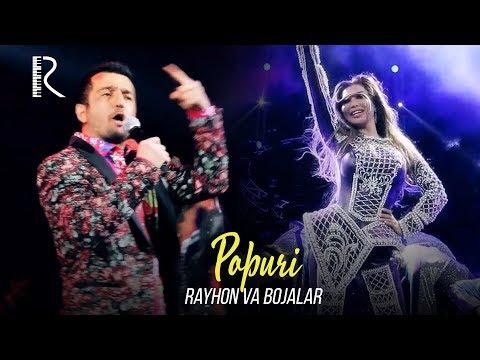 Rayhon va Bojalar - Popuri (Official Video) 2018
