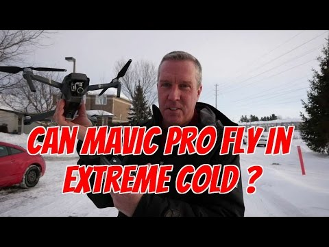 Ep26.  Can the Mavic Pro fly in a extreme cold?