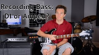 Bass Direct In vs Amp Shootout