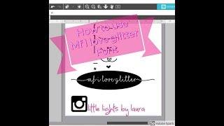 Gambar cover HOW TO USE MF I LOVE GLITTER FONT: SILHOUETTE STUDIO