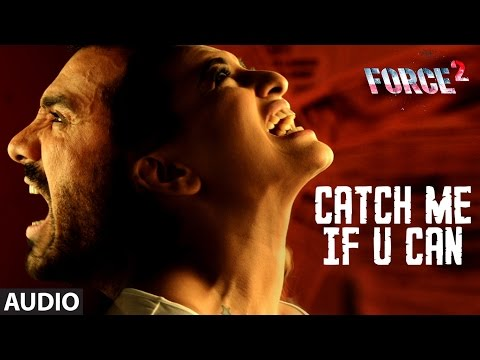 CATCH ME IF U CAN Full Audio Song | Force...