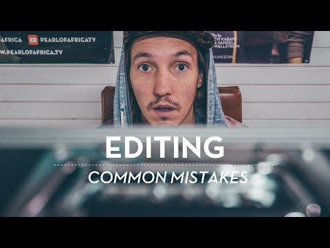 EDITING MISTAKES | Filmmaking Tips & Techniques 4 Video & Film Editors