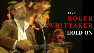 Roger Whittaker - Hold on