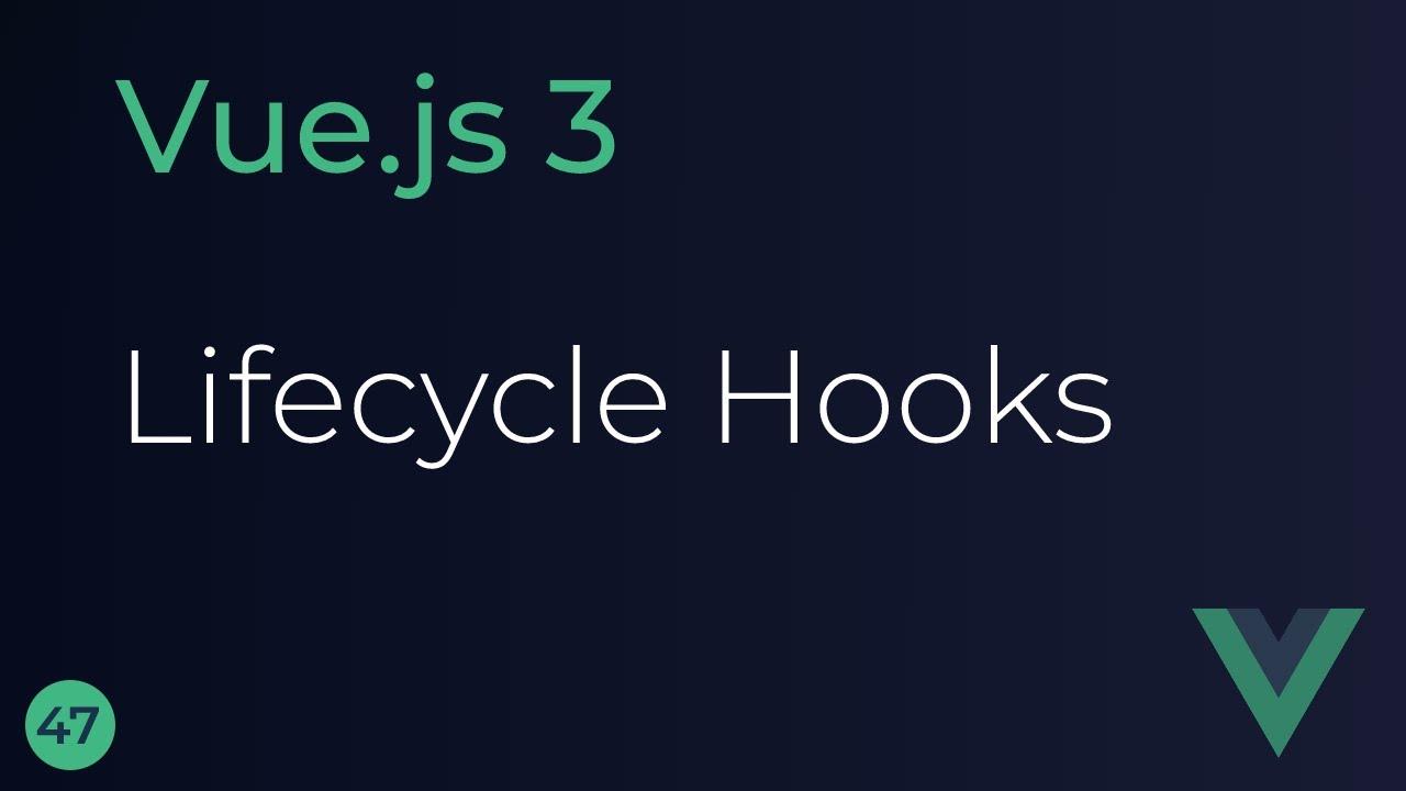 Vue JS 3 Tutorial - Lifecycle Hooks