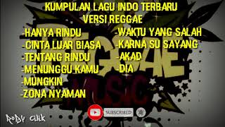 Kumpulan Lagu Indo Terbaru Versi Reggae