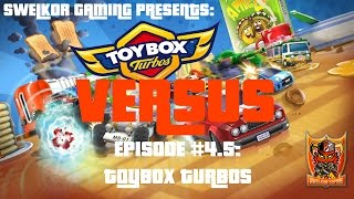 Toybox Turbos | Local Multiplayer | Swelkor Gaming Versus Episode 4.5