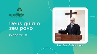 Deus guia o seu povo   Êx 13.1-22   Rev. Estevão Domingos (IPJaguaribe)