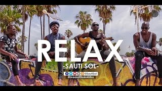 Sauti Sol - Relax (Official Music Video)