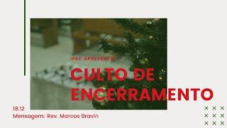 IPEC - Culto de Encerramento